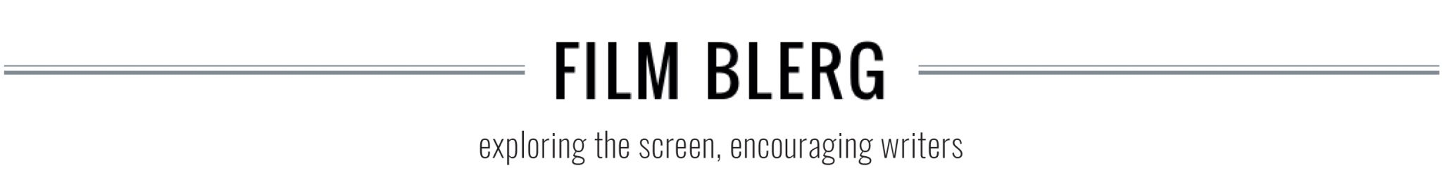 Film Blerg - Exploring the screen, encouraging writers